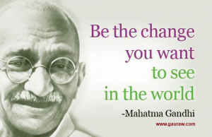 Be-The-Change-You-Want-To-See-In-The-World-300x194